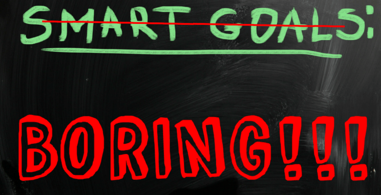 Why goal setting is boring