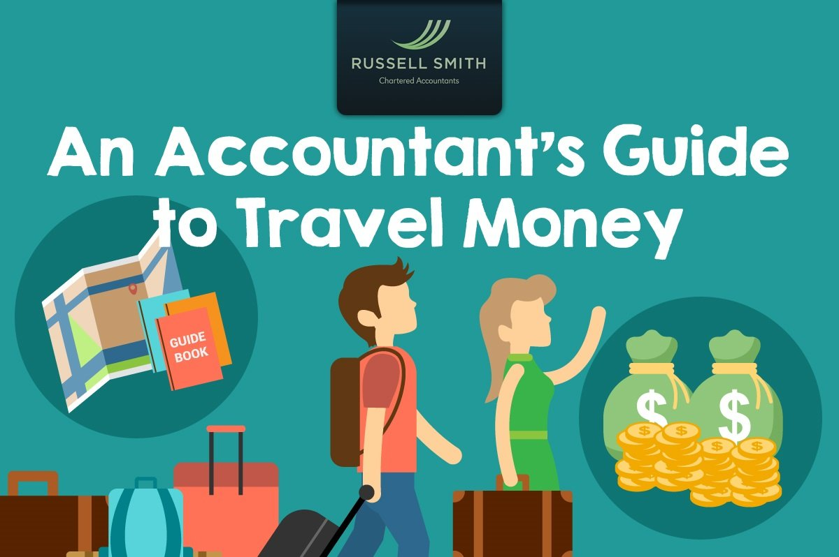 An Accountant's Guide to Travel Money Infographic by Russell Smith Chartered Accountants